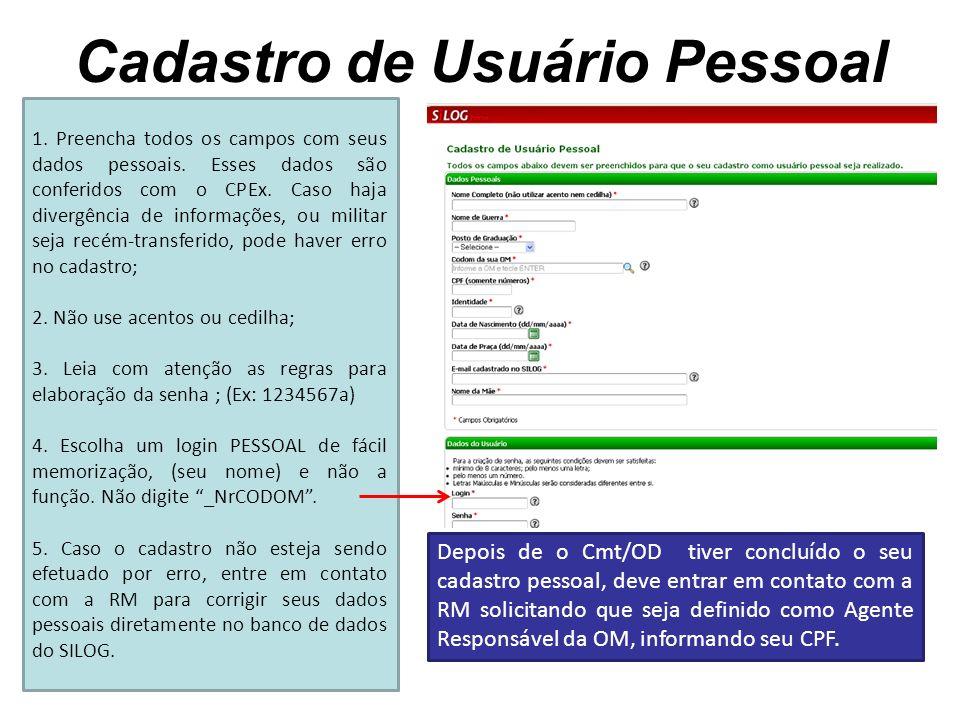 1. Preencha todos os campos com seus dados pessoais. Esses dados são conferidos com o CPEx. Caso haja divergência de informações, ou militar seja recé