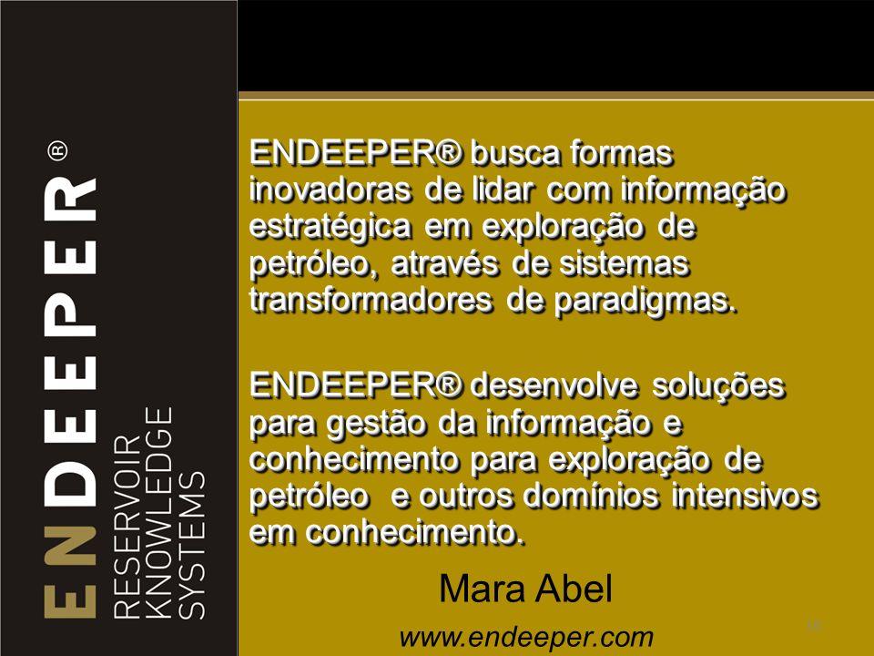 16 ENDEEPER® busca formas inovadoras de lidar com informação estratégica em exploração de petróleo, através de sistemas transformadores de paradigmas.