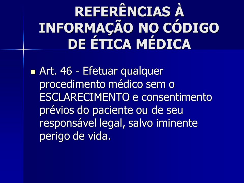 REFERÊNCIAS À INFORMAÇÃO NO CÓDIGO DE ÉTICA MÉDICA Art.