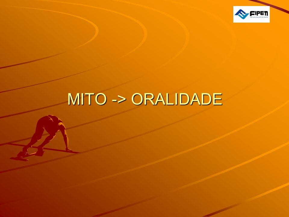 MITO -> ORALIDADE