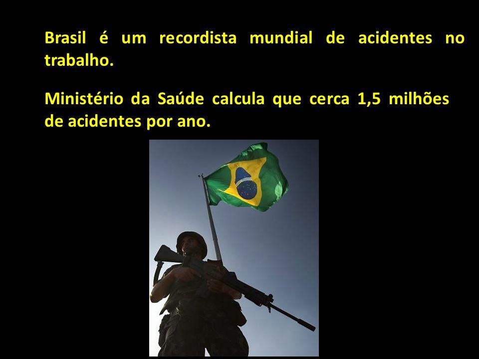 Brasil é um recordista mundial de acidentes no trabalho. Ministério da Saúde calcula que cerca 1,5 milhões de acidentes por ano.