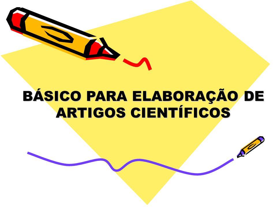 BÁSICO PARA ELABORAÇÃO DE ARTIGOS CIENTÍFICOS