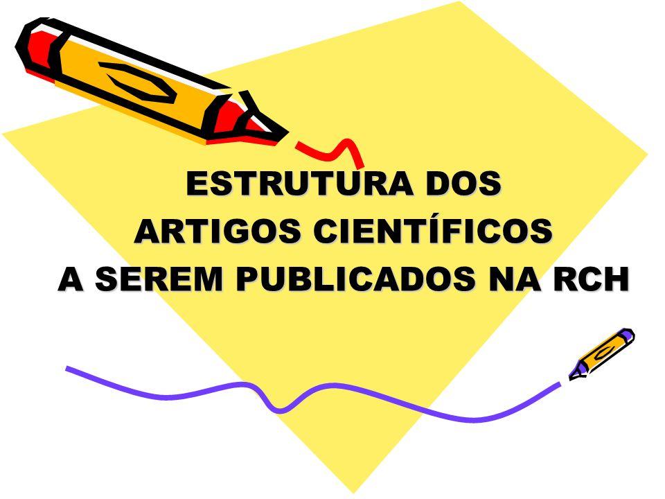 ESTRUTURA DOS ARTIGOS CIENTÍFICOS A SEREM PUBLICADOS NA RCH