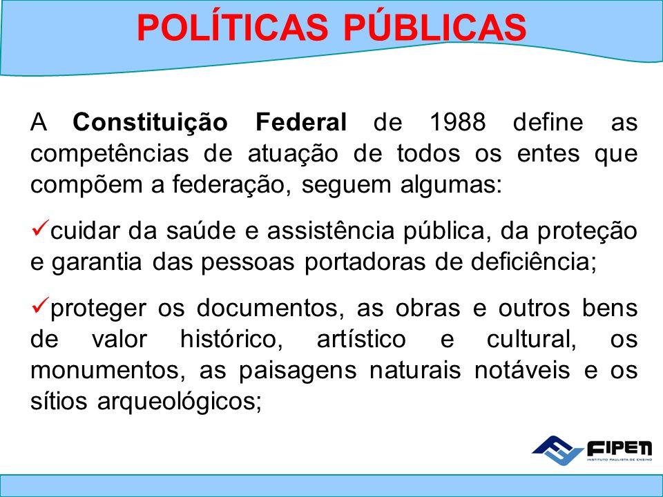 A Constituição Federal de 1988 define as competências de atuação de todos os entes que compõem a federação, seguem algumas: cuidar da saúde e assistên
