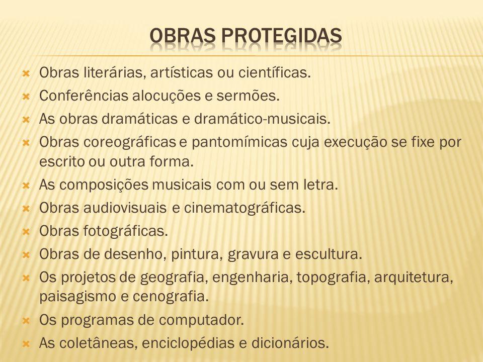 Obras literárias, artísticas ou científicas. Conferências alocuções e sermões. As obras dramáticas e dramático-musicais. Obras coreográficas e pantomí