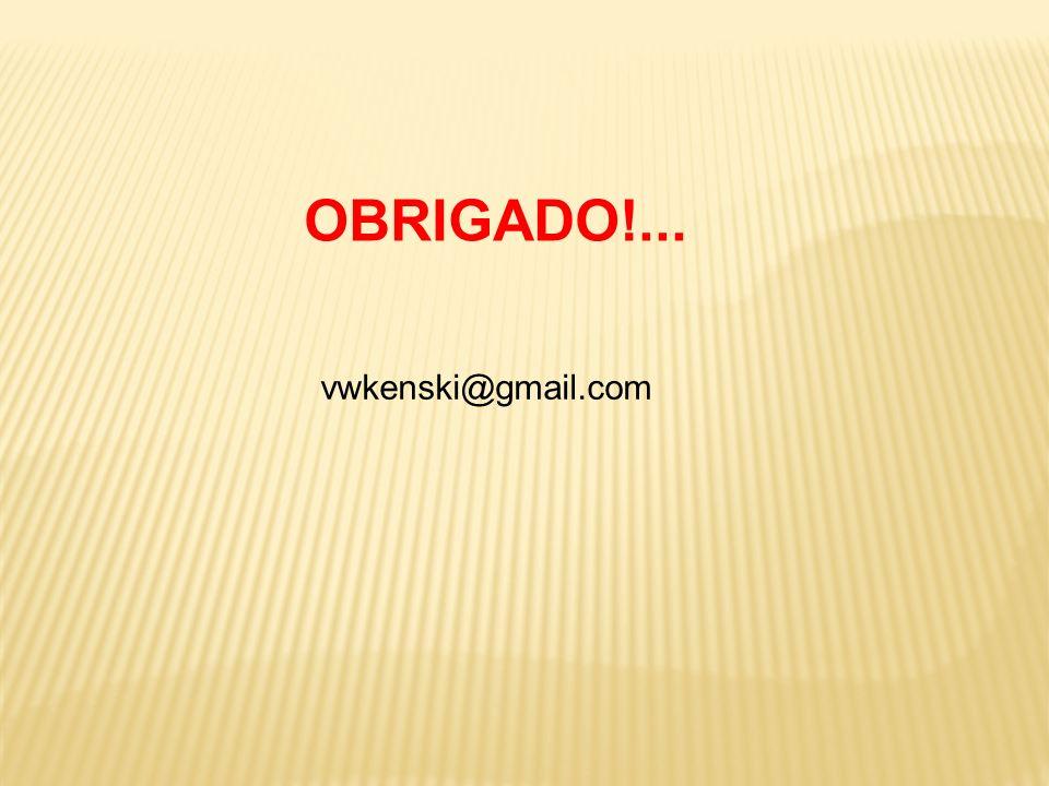 OBRIGADO!... vwkenski@gmail.com