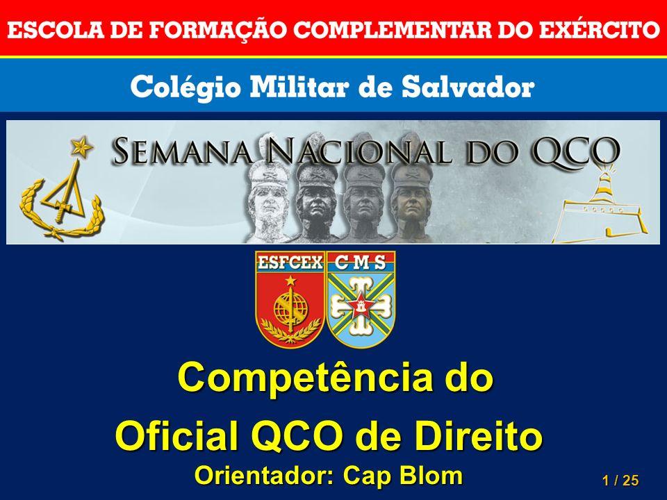 1 / 25 Competência do Competência do Oficial QCO de Direito Orientador: Cap Blom