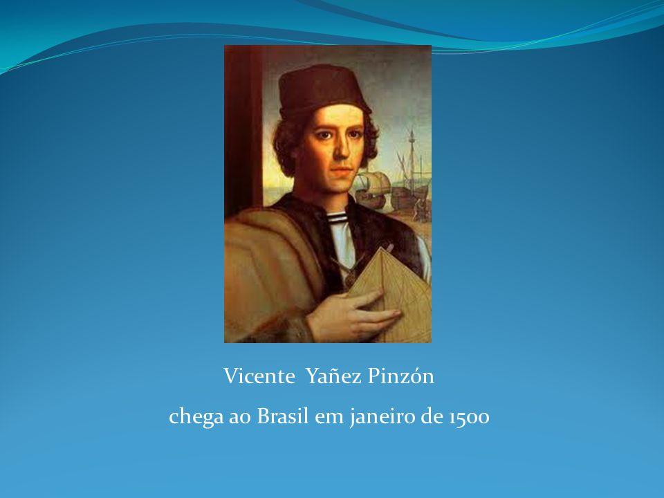 Vicente Yañez Pinzón chega ao Brasil em janeiro de 1500