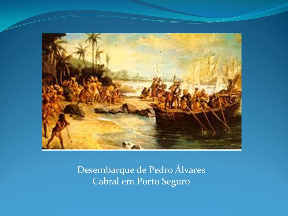 Desembarque de Pedro Álvares Cabral em Porto Seguro