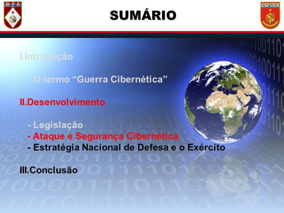 10 / ?? I.Introdução - O termo Guerra Cibernética II.Desenvolvimento - Legislação - Ataque e Segurança Cibernética - Estratégia Nacional de Defesa e o