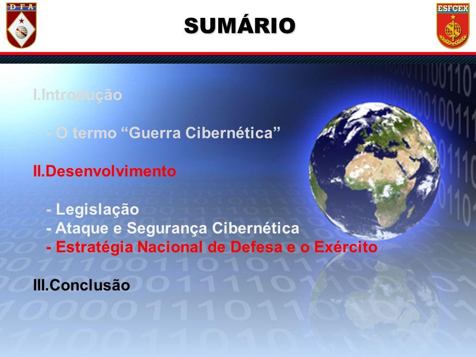 15 / ?? I.Introdução - O termo Guerra Cibernética II.Desenvolvimento - Legislação - Ataque e Segurança Cibernética - Estratégia Nacional de Defesa e o