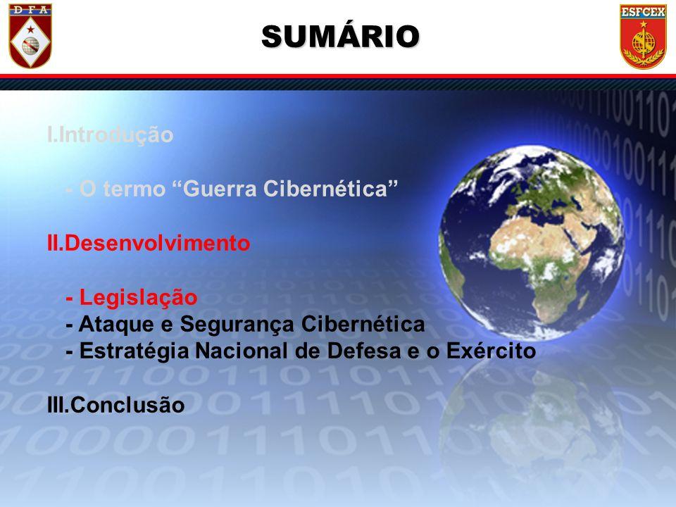 6 / ?? I.Introdução - O termo Guerra Cibernética II.Desenvolvimento - Legislação - Ataque e Segurança Cibernética - Estratégia Nacional de Defesa e o