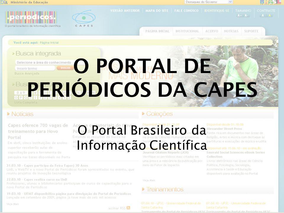 O PORTAL DE PERIÓDICOS DA CAPES O Portal Brasileiro da Informação Científica
