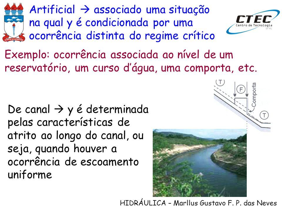 HIDRÁULICA – Marllus Gustavo F. P. das Neves Artificial associado uma situação na qual y é condicionada por uma ocorrência distinta do regime crítico
