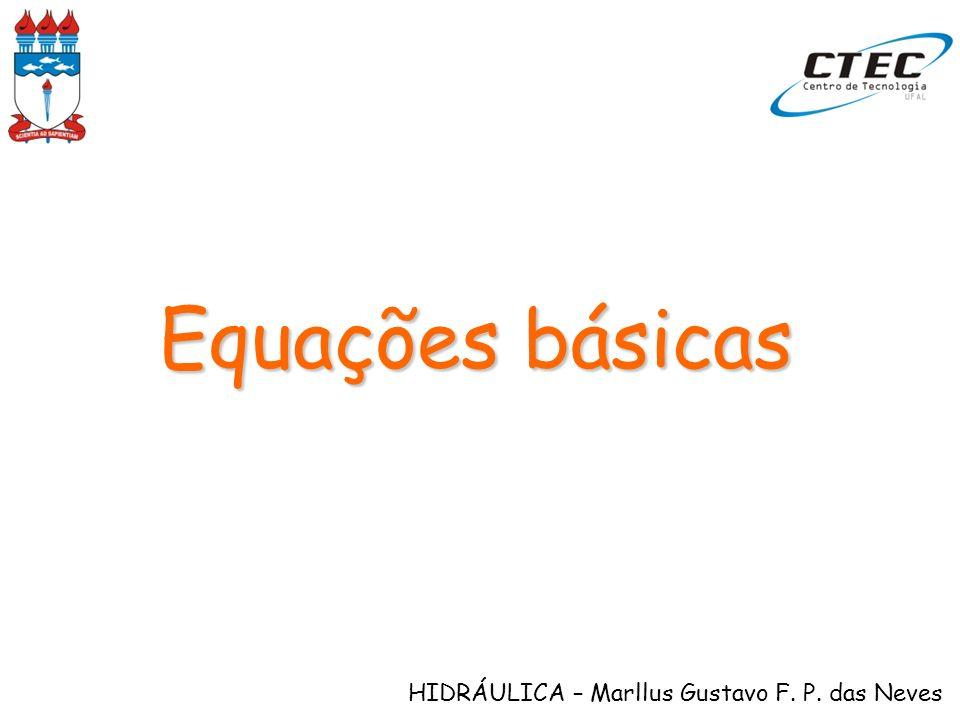 HIDRÁULICA – Marllus Gustavo F. P. das Neves Equações básicas