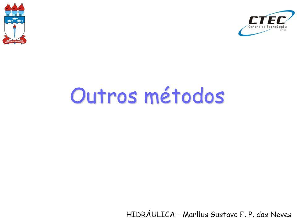 HIDRÁULICA – Marllus Gustavo F. P. das Neves Outros métodos