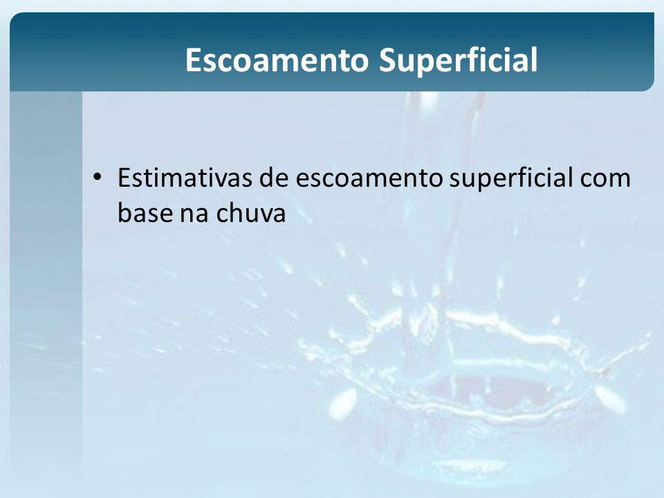 Estimativas de escoamento superficial com base na chuva Escoamento Superficial