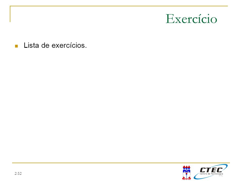 2:52 Exercício Lista de exercícios.