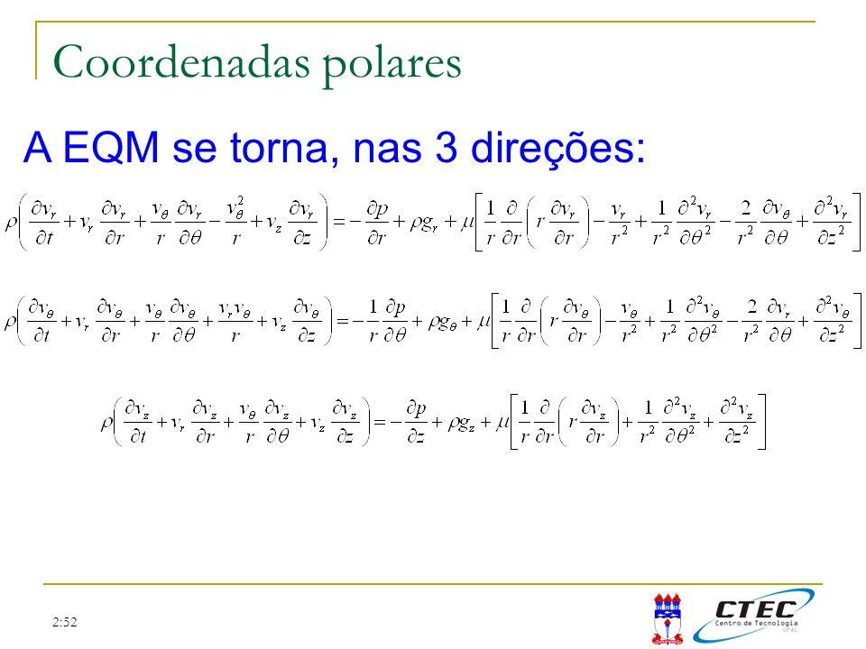 2:52 Coordenadas polares A EQM se torna, nas 3 direções:
