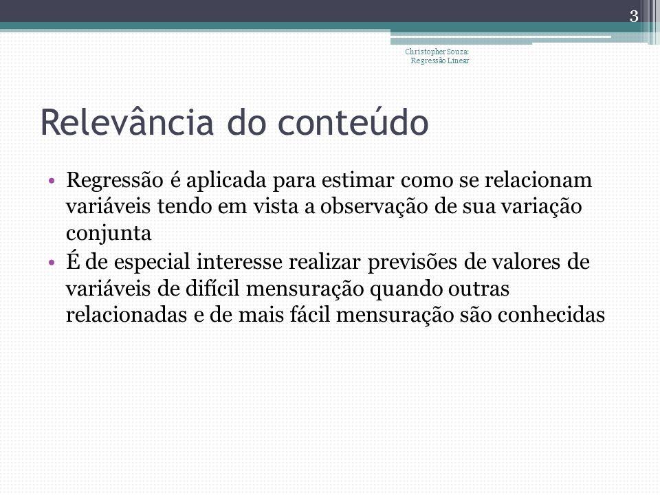 Regressão linear simples (Avaliação) Christopher Souza: Regressão Linear 14 Intervalo de confiança para a linha de regressão num ponto x j Intervalo de confiança para um valor previsto num ponto x j