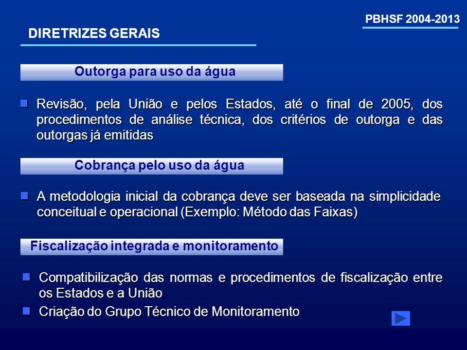 PBHSF 2004-2013 A metodologia inicial da cobrança deve ser baseada na simplicidade conceitual e operacional (Exemplo: Método das Faixas) A metodologia
