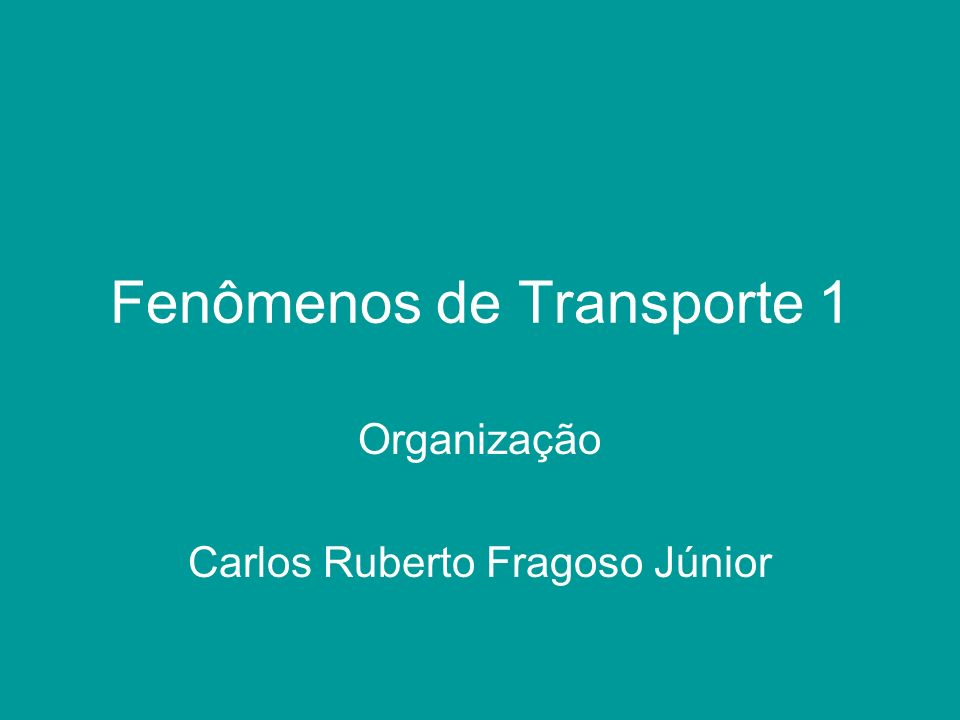 Fenômenos de Transporte 1 Organização Carlos Ruberto Fragoso Júnior
