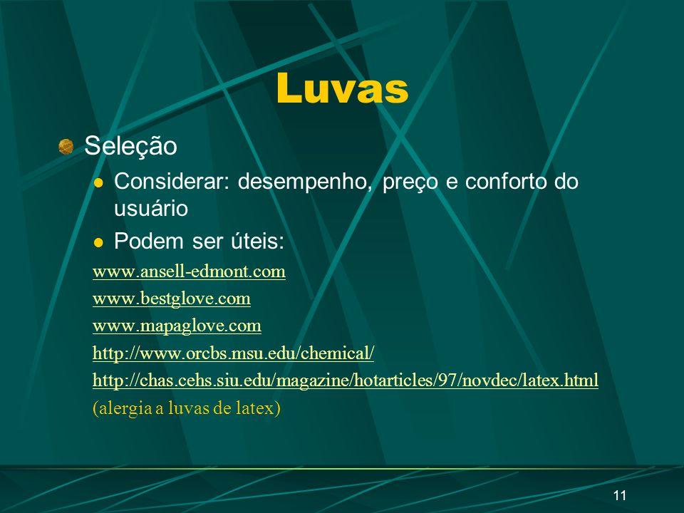 10 TipoUso Borracha butílica Bom para cetonas e ésteres, ruim para os demais solventes LatexBom para ácidos e bases diluídas, péssimo para solventes o