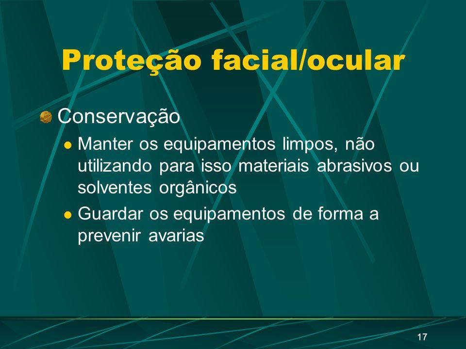 16 OperaçãoProteção requerida Entrada em local onde haja razoável probabilidade de respingos no rosto Óculos de segurança Manuseio de produtos químico