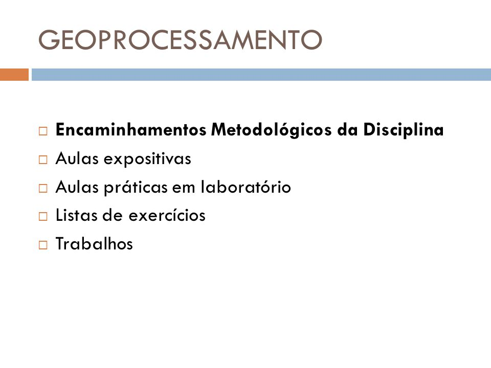 GEOPROCESSAMENTO Avaliações Considerando o Regimento da UFAL, serão realizadas duas avaliações semestrais.