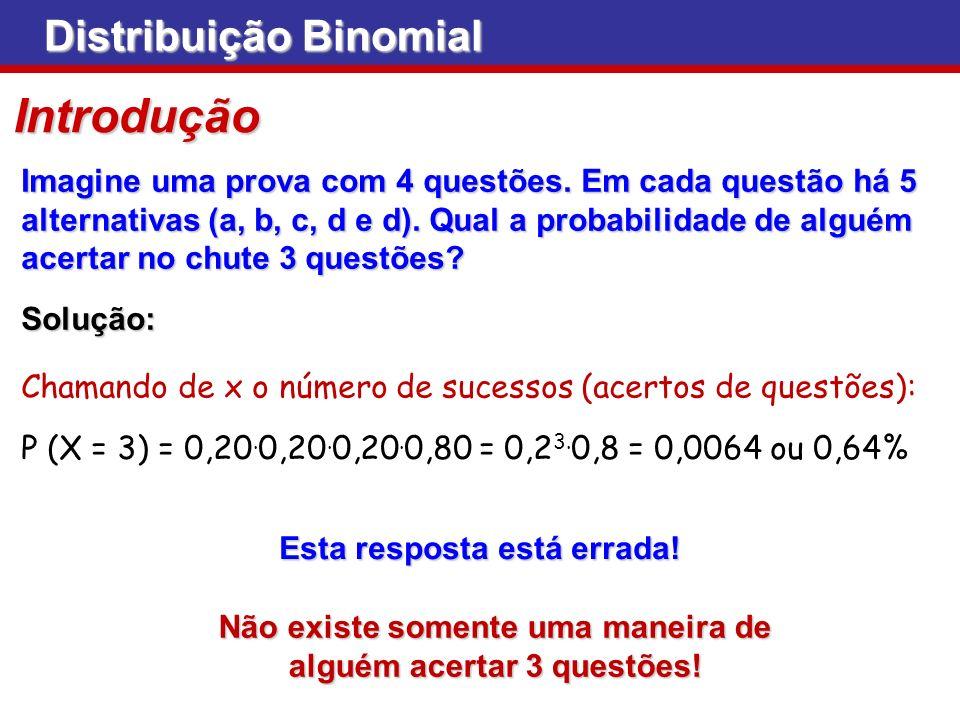 Distribuição Binomial Exemplo Se historicamente a ocorrência de produtos defeituosos de Se historicamente a ocorrência de produtos defeituosos de um processo é p = 0,10, qual é a probabilidade de encontrar um processo é p = 0,10, qual é a probabilidade de encontrar um produto defeituoso em uma amostra de tamanho n = 15.