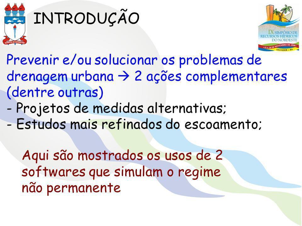 INTRODUÇÃO Prevenir e/ou solucionar os problemas de drenagem urbana 2 ações complementares (dentre outras) - Projetos de medidas alternativas; - Estud
