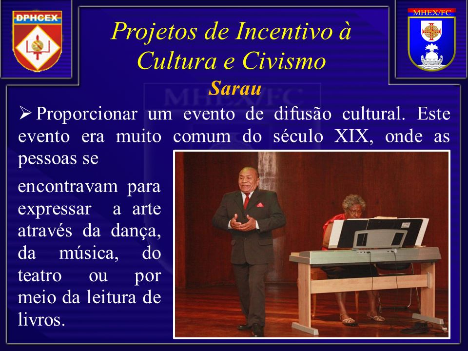 Proporcionar um evento de difusão cultural. Este evento era muito comum do século XIX, onde as pessoas se Projetos de Incentivo à Cultura e Civismo en