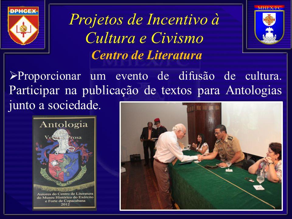 Proporcionar um evento de difusão de cultura. Participar na publicação de textos para Antologias junto a sociedade. Projetos de Incentivo à Cultura e