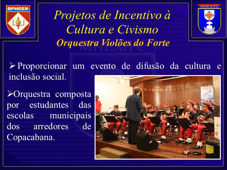 Proporcionar um evento de difusão da cultura e inclusão social. Projetos de Incentivo à Cultura e Civismo Orquestra composta por estudantes das escola
