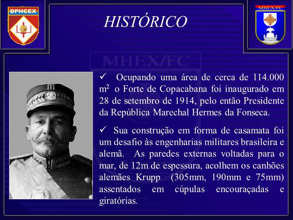 Ocupando uma área de cerca de 114.000 m 2 o Forte de Copacabana foi inaugurado em 28 de setembro de 1914, pelo então Presidente da República Marechal