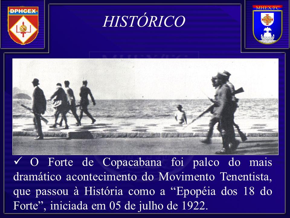 O Forte de Copacabana foi palco do mais dramático acontecimento do Movimento Tenentista, que passou à História como a Epopéia dos 18 do Forte, iniciad