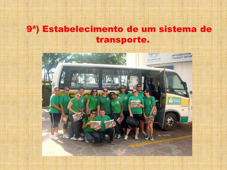 9ª) Estabelecimento de um sistema de transporte.