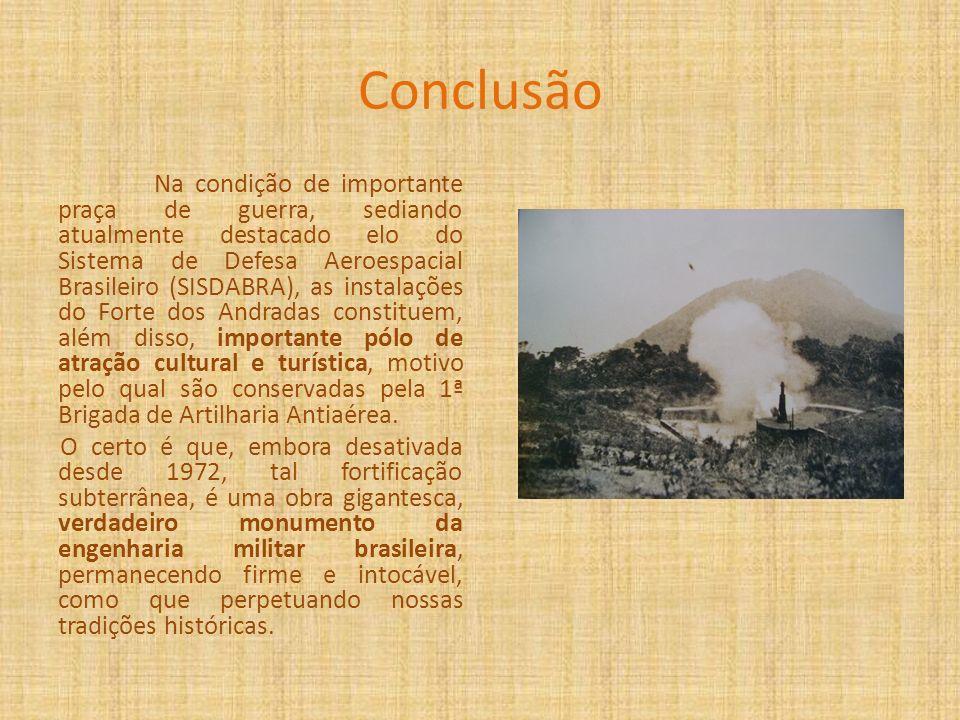 Conclusão Na condição de importante praça de guerra, sediando atualmente destacado elo do Sistema de Defesa Aeroespacial Brasileiro (SISDABRA), as ins