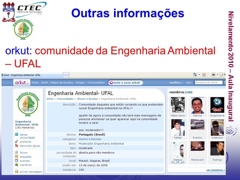 Nivelamento 2010 – Aula Inaugural Outras informações orkut: comunidade da Engenharia Ambiental – UFAL