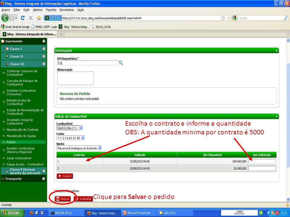Clique para Salvar o pedido Escolha o contrato e informe a quantidade OBS: A quantidade minima por contrato é 5000