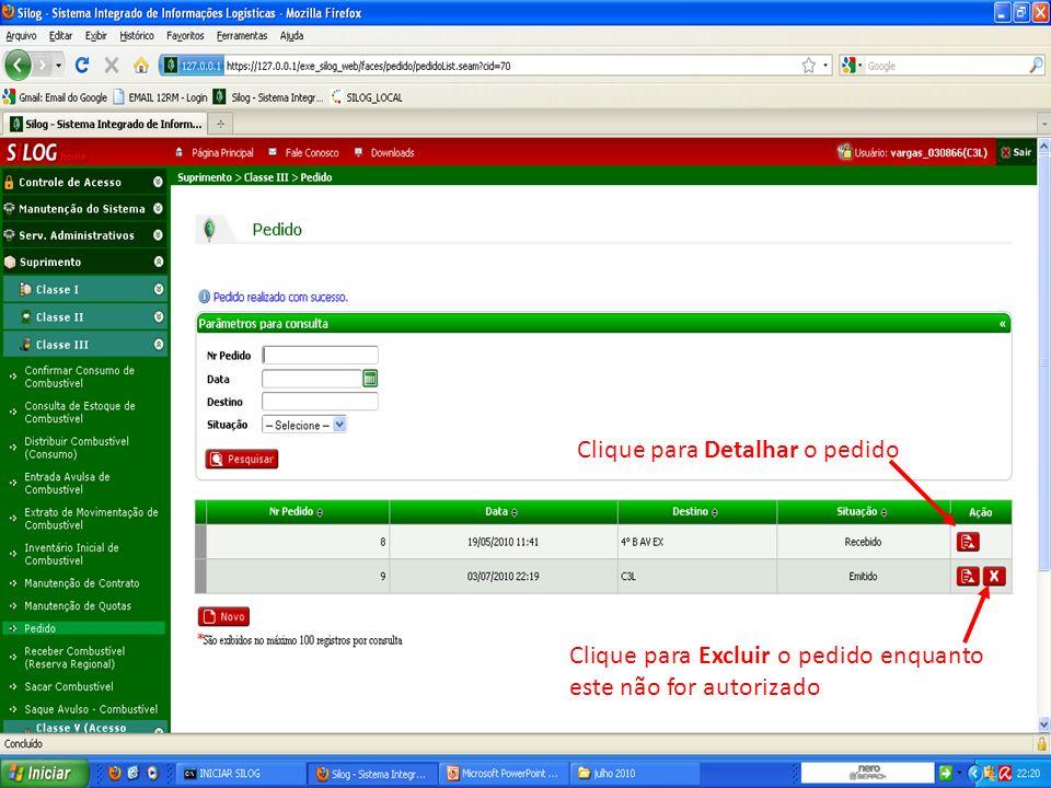 Clique para Detalhar o pedido Clique para Excluir o pedido enquanto este não for autorizado