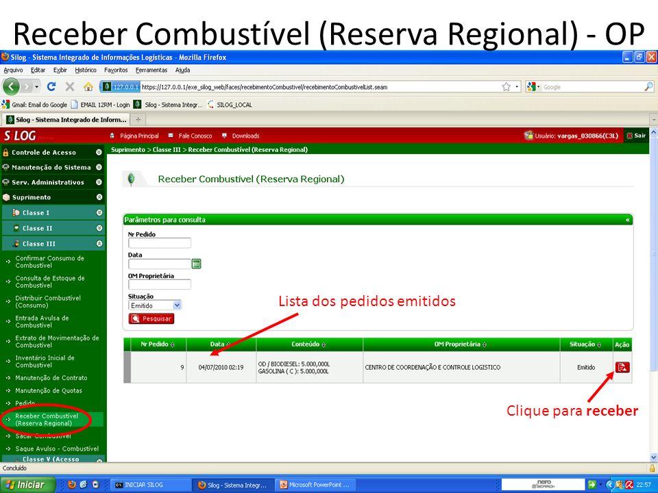 Receber Combustível (Reserva Regional) - OP Lista dos pedidos emitidos Clique para receber