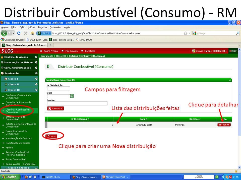 Distribuir Combustível (Consumo) - RM Clique para criar uma Nova distribuição Lista das distribuições feitas Clique para detalhar Campos para filtragem