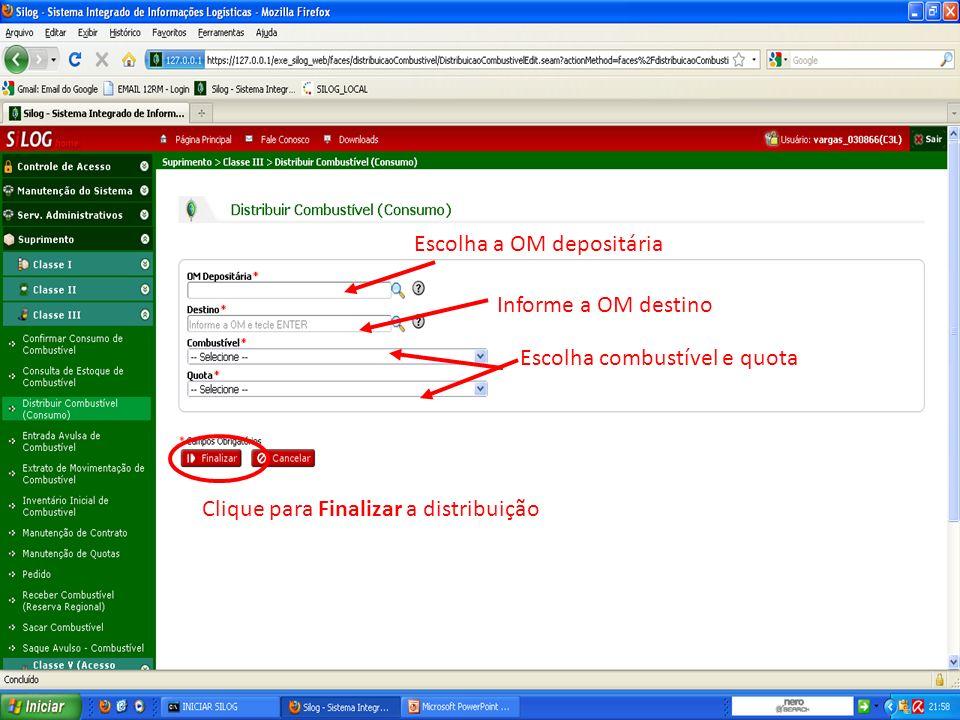 Clique para Finalizar a distribuição Escolha a OM depositária Escolha combustível e quota Informe a OM destino