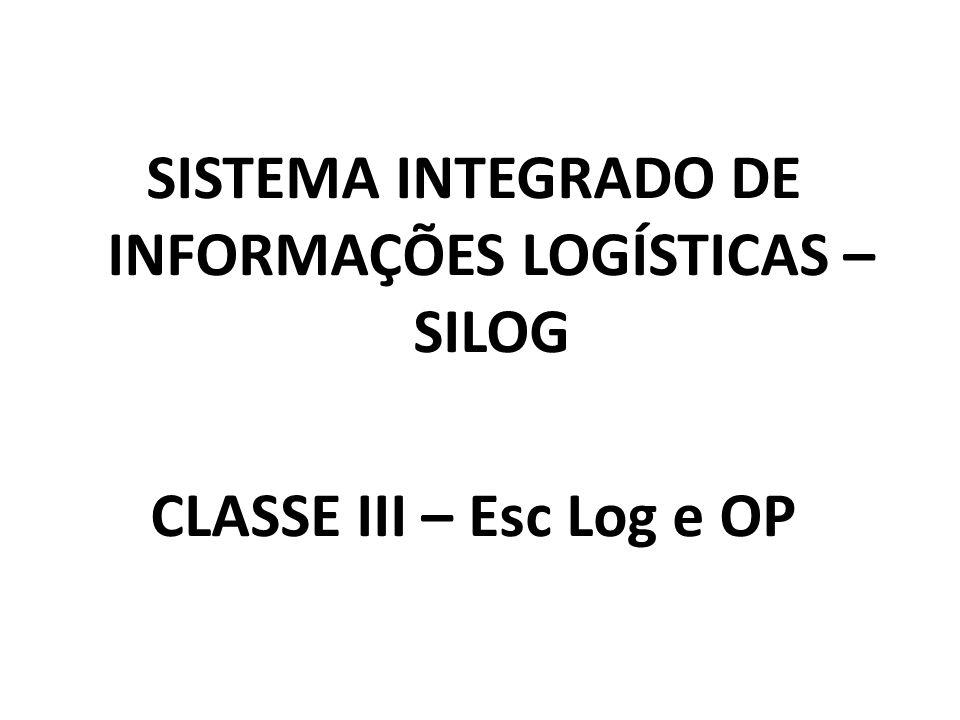SISTEMA INTEGRADO DE INFORMAÇÕES LOGÍSTICAS – SILOG CLASSE III – Esc Log e OP