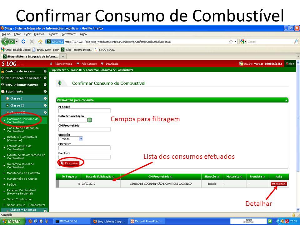 Confirmar Consumo de Combustível Campos para filtragem Lista dos consumos efetuados Detalhar