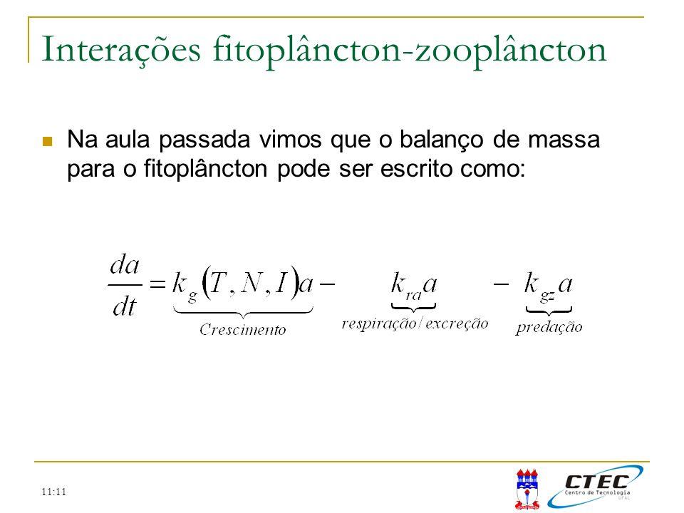 11:11 Interações fitoplâncton-zooplâncton Na aula passada vimos que o balanço de massa para o fitoplâncton pode ser escrito como: