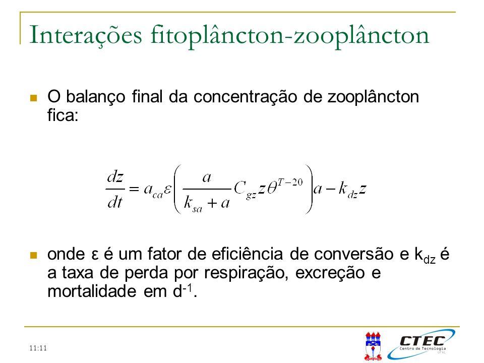 11:11 Interações fitoplâncton-zooplâncton O balanço final da concentração de zooplâncton fica: onde ε é um fator de eficiência de conversão e k dz é a