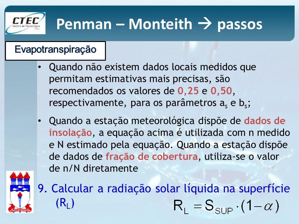 Quando não existem dados locais medidos que permitam estimativas mais precisas, são recomendados os valores de 0,25 e 0,50, respectivamente, para os p