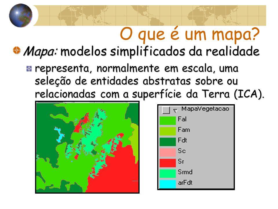 O que é um mapa? Mapa:modelos simplificados da realidade Mapa: modelos simplificados da realidade representa, normalmente em escala, uma seleção de en